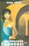 Misterele Londrei (Vol. II) - Paul Feval