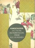 Kurzschlusse - Deutsche humoristische Verse aus Rumanien - Heinz Stanescu