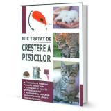 Mic tratat de crestere a pisicilor - Doctor Marie-Alice Trochet-Desmaziers