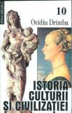 Istoria culturii si civilizatiei (Vol. 10) - Ovidiu Drimba