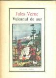 Vulcanul de aur - Jules Verne, Jules Verne
