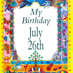 My Birthday July 26th