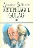 Arhipelagul Gulag III (Ocna/Exilul/Stalin nu mai este) - Alexandr Soljenitin