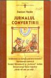 Jurnalul convertirii - De la zeita mortii la Imparatul vietii - Danion Vasile