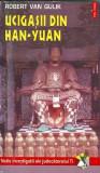 Ucigasii din Han-Yuan - Robert van Gulik