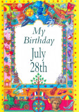 My Birthday July 28th