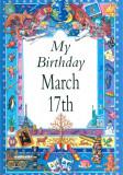 My Birthday March 17th