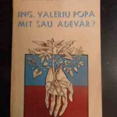Ing. Valeriu Popa Mit Sau Adevar? - Dr. Octavian Popescu ,542856