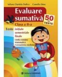 Evaluare sumativa. 50 de teste initiale, semestriale si finale. Clasa a II-a