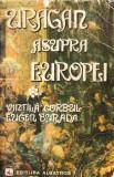 Uragan asupra Europei.Volumul I - Vintila Corbul, Mircea Eugen Burada