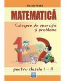 Matematica, culegere de exercitii si probleme clase I-II
