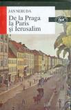 De la Praga la Paris si Ierusalim - Jan Neruda