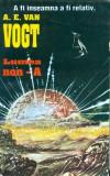 Lumea non-A (Vol. I-III) - A. E. van Vogt