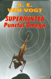 Supermintea - Punctul Omega - A. E. van Vogt