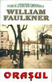 Orasul - William Faulkner