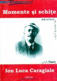 Momente si schite - I.L.Caragiale