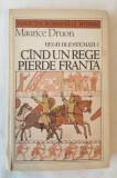 Maurice Druon - Regii blestemati Cand un rege pierde Franta