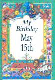 My Birthday May 15th