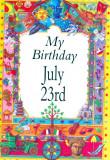 My Birthday July 23rd