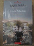 Strada Zaharului Trilogia Cairoului - Naghib Mahfuz ,416220