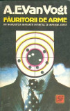 Fauritorii de arme - A. E. Van Vogt