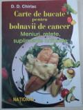 CARTE DE BUCATE PENTRU BOLNAVII DE CANCER-D.D.CHIRIAC