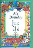 My Birthday June 21st