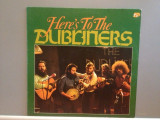 THE DUBLINERS - HERE'S TO THE (1975/METRONOME/RFG) - VINIL/Impecabil