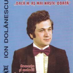 Caseta audio: Ion Dolanescu - Daca m-as mai naste o data ( Electrecord STC01358), Casete audio