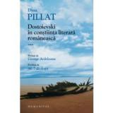 Dostoievski in constiinta literara romaneasca, humanitas