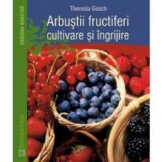 Arbustii fructiferi - cultivare si ingrijire