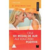 Cele 101 reguli de aur ale educatiei pozitive, niculescu