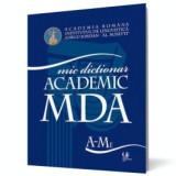 Mic dictionar academic - MDA. Vol. I-II, univers enciclopedic gold