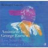 Amintirile lui George Enescu/ Les Souvenirs de Georges Enesco, humanitas