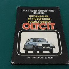 CONDUCEREA ȘI ÎNTREȚINEREA AUTOTURISMELOR OLTCIT/ NICOLAE ANDREEV/ 1985
