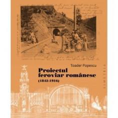 Proiectul feroviar romanesc (1842-1916)