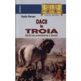 Dacii la Troia. Studii de protoistorie a Daciei, Vasile Parvan