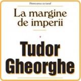 Tudor Gheorghe - La Margine De Imperii (dicipack)