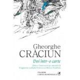 Doi intr-o carte (fara a-l mai socoti pe autorul ei). Fragmente cu Radu Petrescu si Mircea Nedelciu, polirom