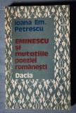 Ioana Em. Petrescu - Eminescu și mutațiile poeziei românești (Ed. Dacia, 1989)