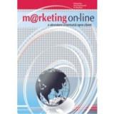 Marketing on-line. O abordare orientata catre client., all