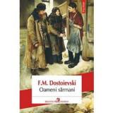 Oameni sarmani (ebook), F.M. Dostoievski
