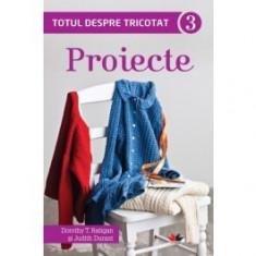 Totul despre tricotat. Proiecte (vol. 3)