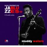 Muddy Waters. Mari cântăreți de jazz și blues vol 17, litera