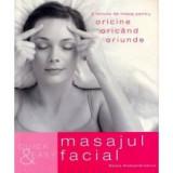 Quick & Easy. Masajul facial, all