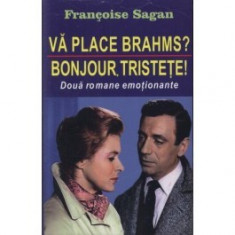 Vă place Brahms? - Bonjour, tristețe!