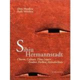 Sibiu. Hermannstadt (ed. bilingva, engleza/germana), humanitas