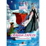 Craiasa Zapezii - Povestea integrala, Hans Christian Andersen
