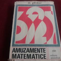 M GARDNER - AMUZAMENTE MATEMATICE