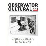 Spiritul critic in actiune. Observator cultural 4x4, Casa de Pariuri Literare